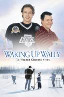 Waking Up Wally: The Walter Gretzky Story
